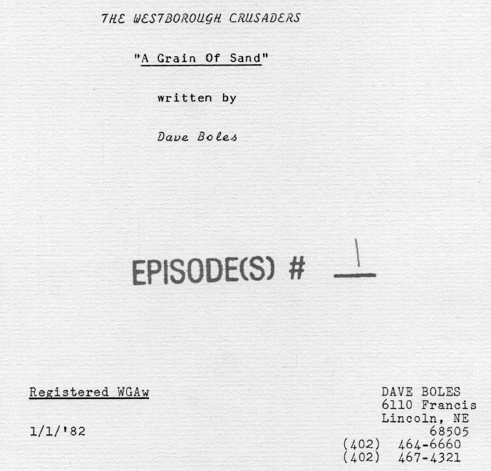 Westborough Crusaders Episode 1: A Grain of Sand Script