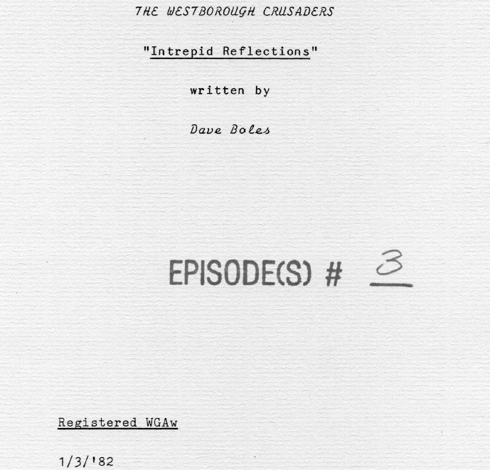 Westborough Crusaders Episode 3: Intrepid Reflections Script