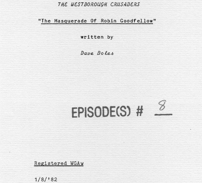 Westborough Crusaders Episode 8: Masquerade of Robin Goodfellow Script